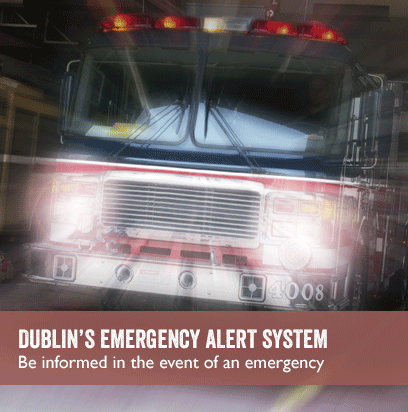 DUBLIN'S EMERGENCY ALERT SYSTEM: Be informed in the event of an emergency